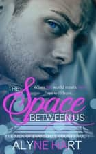 The Space Between Us - The Men of Evansdale County, #1 ebook by Alyne Hart