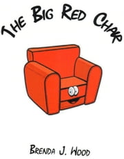 The Big Red Chair ebook by Brenda J Wood