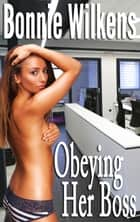 Obeying Her Boss (Domination) ebook by Bonnie Wilkens