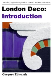London Deco: Introduction ebook by Gregory Edwards