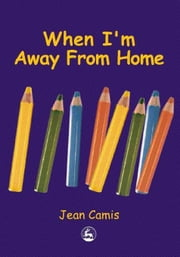 When I'm Away From Home ebook by Camis, Jean