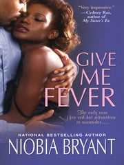 Give Me Fever ebook by Bryant, Niobia