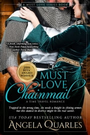 Must Love Chainmail - A Time Travel Romance ebook by Angela Quarles