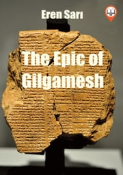 The Epic of Gilgamesh ebook by Eren SARI
