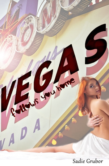 VEGAS follows you home - VEGAS ebook by Sadie Grubor