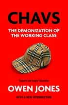 Chavs - The Demonization of the Working Class eBook by Owen Jones