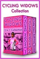 The Cycling Widows 3 in 1 Collection ebook by Alannah Foley