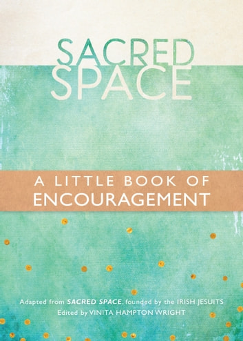 Sacred Space - A Little Book of Encouragement ebook by The Irish Jesuits