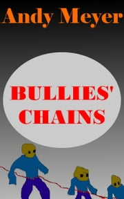 Bullies' Chains ebook by Andy Meyer