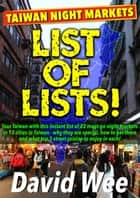 Taiwan Night Markets List Of Lists ebook by David Wee