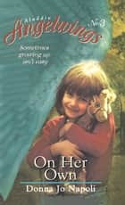 On Her Own ebook by Donna Jo Napoli