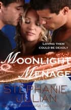 Moonlight Menage ebook by Stephanie Julian