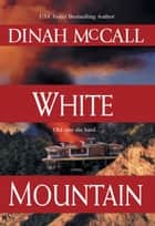 White Mountain 電子書 by Dinah McCall