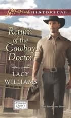Return of the Cowboy Doctor ebook by Lacy Williams