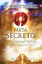El Meta Secreto - Proximo Nivel ebook by Dr. Mel Gill