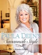 Paula Deen's Savannah Style ebook by Paula Deen, Brandon Branch
