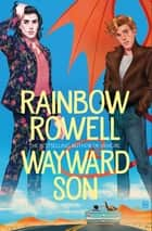 Wayward Son - A Simon Snow Novel 2 ebook by Rainbow Rowell