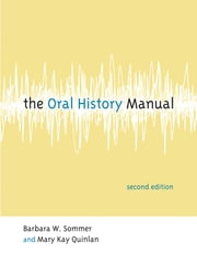 The Oral History Manual ebook by Barbara W. Sommer,Mary Kay Quinlan