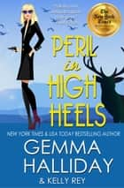 Peril in High Heels ebook by Gemma Halliday, Kelly Rey