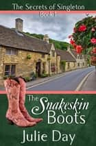 The Snakeksin Boots ebook by Julie Day