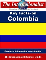 Key Facts on Colombia - Essential Information on Colombia ebook by Patrick W. Nee