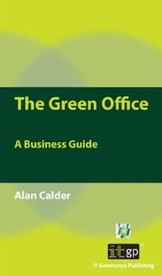 The Green Office - A Business Guide ebook by Alan Calder