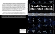 Occult Chemistry Illustrated Edition - Clairvoyant Observations on the Chemical Elements ebook by Charles W. Leadbeater, Authored by Annie Wood Besant