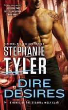 Dire Desires ebook by Stephanie Tyler
