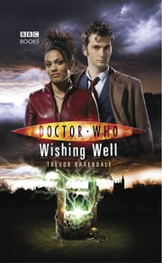 Doctor Who: Wishing Well 電子書籍 by Trevor Baxendale