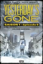 Yesterday's gone - saison 1 - épisode 5 ebook by Sean PLATT, David WRIGHT