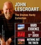 John Lescroart: The Dismas Hardy Collection ebook by John Lescroart