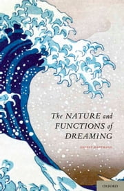 The Nature and Functions of Dreaming ebook by Ernest Hartmann, M.D.