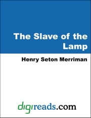 The Slave of the Lamp ebook by Merriman, Henry Seton