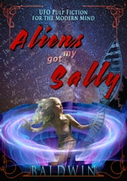 Aliens Got My Sally ebook by Lee Baldwin