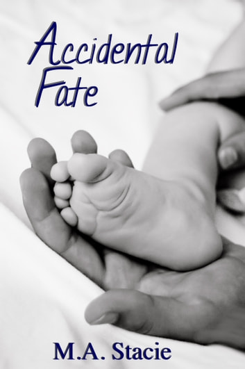 Accidental Fate ebook by M.A. Stacie