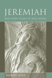 Jeremiah and God's Plans of Well-being ebook by Barbara Green,James L. Crenshaw