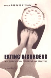 Eating Disorders - New Directions in Treatment and Recovery ebook by Barbara P. Kinoy
