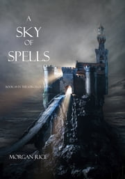 A Sky of Spells (Book #9 in the Sorcerer's Ring) ebook by Morgan Rice