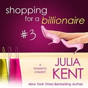 Shopping for a Billionaire 3 audiobook by Julia Kent