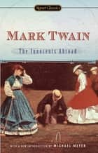 The Innocents Abroad ebook by Mark Twain, Michael Meyer, Leslie Feidler