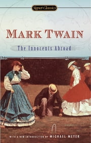 The Innocents Abroad ebook by Mark Twain,Michael Meyer,Leslie Feidler