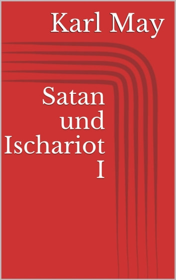 Satan und Ischariot I eBook by Karl May