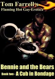 Bennie and the Bears: A Cub in Bondage ebook by Tom Farrell