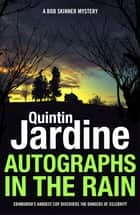 Autographs in the Rain (Bob Skinner series, Book 11) - A suspenseful crime thriller of celebrity and murder ebook by Quintin Jardine