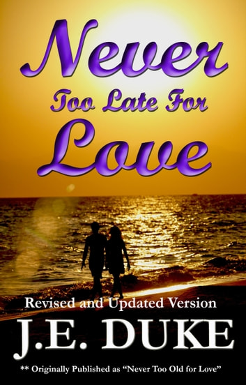 Never Too Late for Love ebook by J. E. Duke