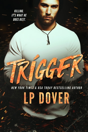 Trigger ebook by L.P. Dover