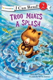 Troo Makes a Splash ebook by Cheryl Crouch,Kevin Zimmer