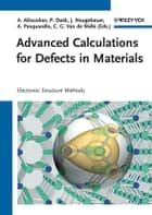 Advanced Calculations for Defects in Materials - Electronic Structure Methods ebook by Audrius Alkauskas, Alfredo Pasquarello, Chris G. Van de Walle,...