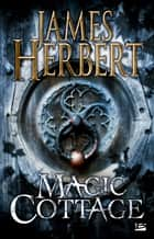 Magic Cottage ebook by James Herbert
