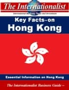 Key Facts on Hong Kong - Essential Information on Hong Kong ebook by Patrick W. Nee